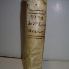 Libros antiguos: LIBRO TAPAS PERGAMINO.....VIDA DE SAN LUIS GONZAGA...AÑO..1.751. Lote 95413639
