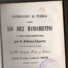 Libros antiguos: ALFONSO LIGORIO : INSTRUCCIÓN AL PUEBLO SOBRE LOS DIEZ MANDAMIENTOS Y LOS SACRAMENTOS (PONS, 1856). Lote 95621939