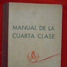 Libros antiguos: MANUA DE LA CUARTA CLASE. Lote 95800071