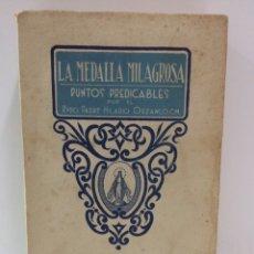 Libros antiguos: LA MEDALLA MILAGROSA RVDO PADRE HILARIO ORZANCO 1931. Lote 147103269