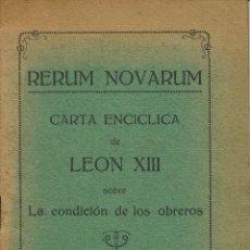 Libros antiguos: RERUM NOVARUM. CARTA ENCÍCLICA DE LEÓN XIII SOBRE LA CONDICIÓN DE LOS OBREROS. AÑO 1931 (10.1). Lote 95884503
