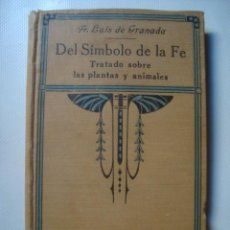 Libros antiguos: DEL SÍMBOLO DE LA FE. TRATADO SOBRE LAS PLANTAS Y ANIMALES - FRAY LUIS DE GRANADA (1926).. Lote 96291591