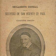 Libros antiguos: REGLAMENTO GENERAL DE LA SOCIEDAD DE SAN VICENTE DE PAÚL. AÑO 1924. (11.1). Lote 96584327