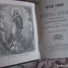 Libros antiguos: OFICIO PARVO DE NUESTRA SEÑORA AÑO 1882. Lote 96682727