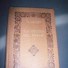 Libros antiguos: ELS MISTERIS DEL ROSARI-DR. JOSEP TORRAS I BAGES-IL'LUSTRACIOS LLIMONA-FOMENT DE PIETAT-1922. Lote 96805163