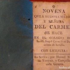 Libros antiguos: UNICA NOVENA VIRGEN DEL CARMEN COLEGIO DEL SANTO ANGEL CARMELITAS DESCALZOS SEVILLA . Lote 96987319