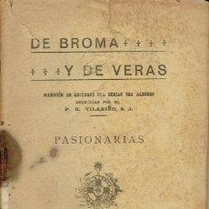 Libros antiguos: DE BROMA Y DE VERAS.Nº 26. PASIONARIAS, POR REMIGIO VILARIÑO. ¿1913? (11.1). Lote 97126207