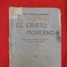 Libros antiguos: EL CRISTO MODERNO-JOSE FOLA IGURBIDE. Lote 97266555