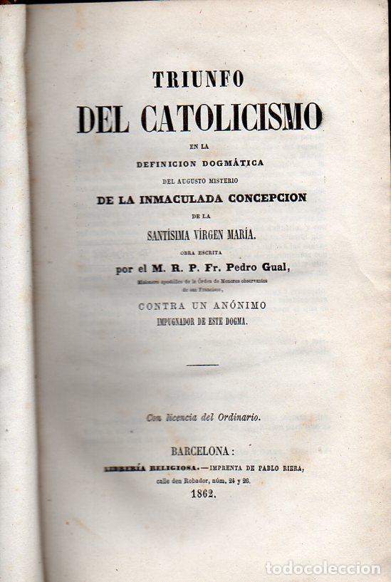 PEDRO GUAL : TRIUNFO DEL CATOLICISMO EN LA INMACULADA CONCEPCIÓN DE LA VIRGEN MARÍA (1862) (Libros Antiguos, Raros y Curiosos - Religión)