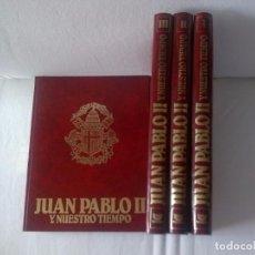 Libros antiguos: JUAN PABLO II , Y NUESTRO TIEMPO - 4 TOMOS. Lote 97782683