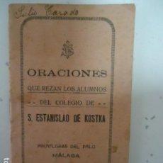Libros antiguos: ORACIONES QUE REZAN LOS ALUMNOS DEL COLEGIO -S. ESTANISLAO DE KOSTKA -MIRAFLORES DEL PALO - MALAGA. Lote 97792339