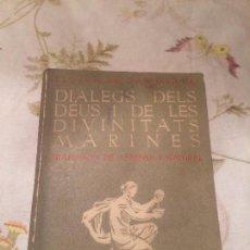 Libros antiguos: ANTIGUO LIBRO DIÀLEGS DELS DÈUS I DE LES DIVINITATS MARINES ESCRITO POR LLUCIÀ DE SAMOSATA AÑO 1919 . Lote 98248451