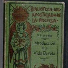 Libros antiguos: INTRODUCCIÓN A LA VIDA DEVOTA, SAN FRANCISCO DE SALES, 1901. Lote 98537227