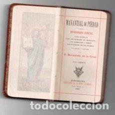 Libros antiguos: MANANTIAL DE PIEDAD. DEVOCIONARIO ESPECIAL, BERNARDO DE LA CRUZ. Lote 98687383