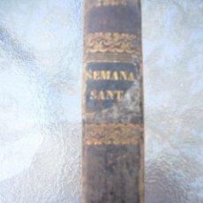 Libros antiguos: PASIONARIO MANUAL COMPLETO O SEMANA SANTA(POR UN DEVOTO)-IMPRENTA DE BOIX-1840. Lote 98704291