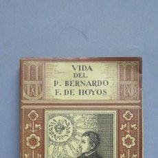 Libros antiguos: 1935.- VIDA DEL PADRE BERNARDO FRANCISCO DE HOYOS DE LA COMPAÑÍA DE JESÚS. P.GUILLERMO UBILLOS. Lote 98767311
