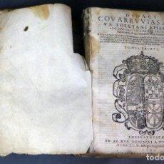 Libros antiguos: DIDACI COVARRUVIAS A LEYVA TOLETANI EPISCOPI SEGOBIENSIS PHILIPPI SECUNDI HISPANIARUM REGIS 1583 T 1. Lote 98871907
