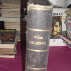 Libros antiguos: VIDA DE JESUS ERNESTO RENAN .TRADUCCIÓN DE AGUSTÍN G. TIRADO 1869 BARCELONA ILUSTRADO. Lote 99716371