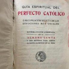 Libros antiguos: GUIA ESPIRITUAL DEL PERFECTO CATÓLICO DE 1901. Lote 100071571