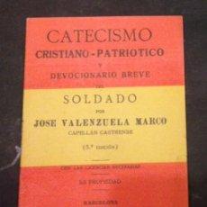 Libri antichi: CATECISMO CRISTIANO PATRIOTICO Y DEVOCIONARIO DEL SOLDADO. VALENZUELA. Lote 100359427