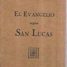 Libros antiguos: EL SANTO EVANGELIO DE NUESTRO SEÑOR JESUCRISTO SEGÚN SAN LUCAS. DEPÓSITO CENTRAL SOC. BIBLICA 1931.. Lote 100569867