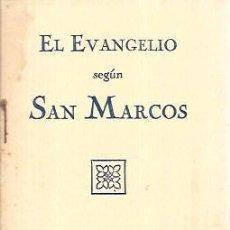 Libros antiguos: EL SANTO EVANGELIO DE NUESTRO SEÑOR JESUCRISTO SEGÚN SAN MARCOS. DEP. CENTR. SOC. BÍBLICA 1931.. Lote 100570155