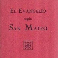 Libros antiguos: EL SANTO EVANGELIO DE NUESTRO SEÑOR JESUCRISTO SEGÚN SAN MATEO. DEP. CENTR. SOC. BÍBLICA 1931.. Lote 100570643