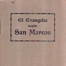 Libros antiguos: EL SANTO EVANGELIO DE NUESTRO SEÑOR JESUCRISTO SEGÚN SAN MARCOS. DEP. CENTR. SOC. BÍBLICA 1922.. Lote 100570995
