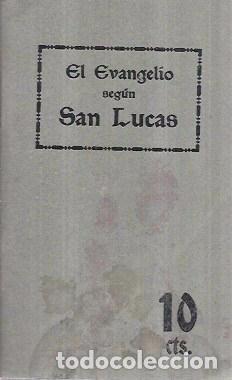 EL SANTO EVANGELIO DE NUESTRO SEÑOR JESUCRISTO SEGÚN SAN LUCAS. DEPÓSITO CENTRAL SOC. BIBLICA 1922. (Libros Antiguos, Raros y Curiosos - Religión)