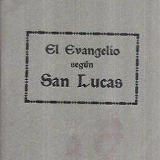 Libros antiguos: EL SANTO EVANGELIO DE NUESTRO SEÑOR JESUCRISTO SEGÚN SAN LUCAS. DEPÓSITO CENTRAL SOC. BIBLICA 1922.. Lote 100571267