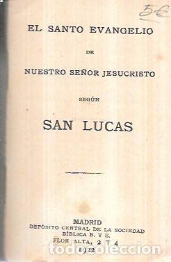 Libros antiguos: EL SANTO EVANGELIO DE NUESTRO SEÑOR JESUCRISTO SEGÚN SAN LUCAS. DEPÓSITO CENTRAL SOC. BIBLICA 1922. - Foto 2 - 100571267