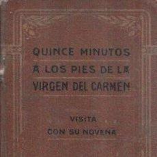Libros antiguos: 15 MINUTOS A LOS PIES DE LA VIRGEN DEL CARMEN. R. P. LUDOVICO. HEREDEROS DE JUAN GIL, EDITORES 1911. Lote 120699324