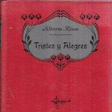 Livres anciens: TRISTES Y ALEGRES. COLECCIÓN DE CUENTOS MORALES. ALBERTO RISCO. APOSTOLADO DE LA PRENSA 1911.. Lote 101956523
