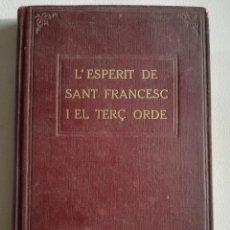 Libros antiguos - L'ESPERIT DE SANT FRANCESC I EL TERÇ ORDRE (1926) - 102469463