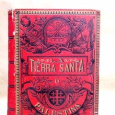 Alte Bücher - LIBRO HISTORICO RELIGIOSO, TIERRA SANTA O PALESTINA, ANTONIO LLOR, SALVADOR RIVAS, 1895 - 102568607