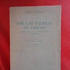 Libros antiguos: POR LAS TIERRAS DE CRISTO-1931. Lote 102579975