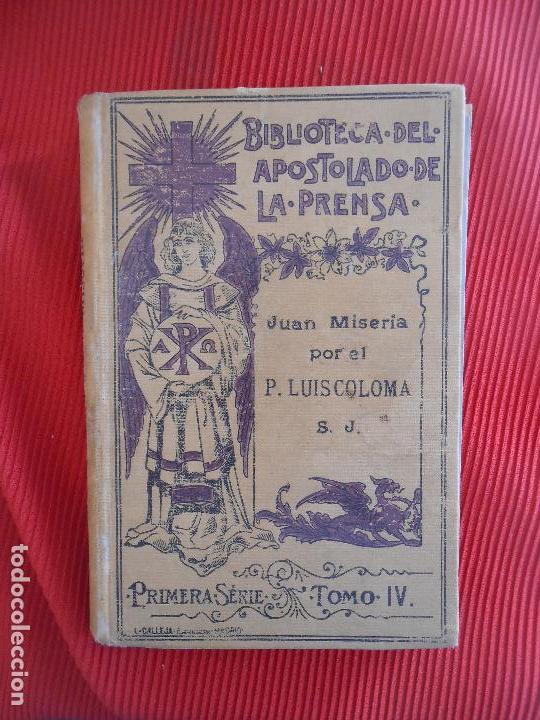 BIBLIOTECA DEL APOSTOLADO DE LA PRENSA -JUAN MISERIA TOMO IV (Libros Antiguos, Raros y Curiosos - Religión)