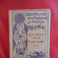 Libros antiguos: BIBLIOTECA DEL APOSTOLADO DE LA PRENSA -JUAN MISERIA TOMO IV. Lote 102581963