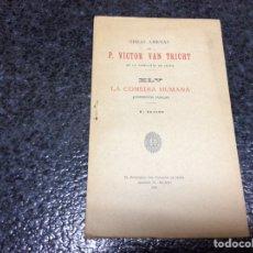 Libros antiguos: OBRAS AMENAS DEL / P. VICTOR VAN TRICHT Nº XLV LA COMEDIA HUMANA -EDICION 1935. Lote 102639603
