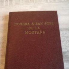 Libros antiguos: NOVENA DE GRACIA AL GLORIOSO PATRIARCA SAN JOSÉ DE LA MONTAÑA (1919) - TAPA DURA. Lote 102835275