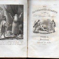Libros antiguos: IGNACIO PUSALGAS : EL SACERDOTE BLANCO TOMO I (INDAR, 1839). Lote 102946419