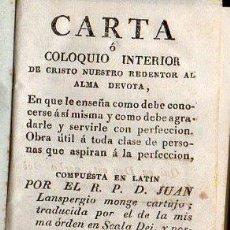 Libros antiguos: JUAN LANSPERGIO : CARTA O COLOQUIO INTERIOR DE CRISTO REDENTOR AL ALMA DEVOTA (IGNACIO VALLS, 1827). Lote 102946851