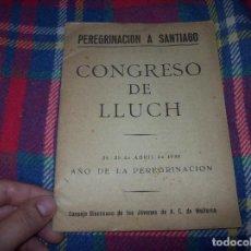 Libros antiguos: CONGRESO DE LLUCH. PERENIGRACIÓN A SANTIAGO. 24-25 ABRIL DE 1948. UNA JOYA!!!!. Lote 103026015