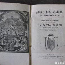 Libros antiguos: EL AMIGO DEL VIAJERO EN MONTSERRAT I . GUIA 1865 PLANO TOPOGRAFICO MONASTERIO. Lote 103048023