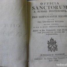 Libros antiguos: OFFICIAL SANCTORUM A SUMMIS PONTIFICIBUS . 1805 .LATIN . 608 PÁG . SANTORAL. Lote 103049799