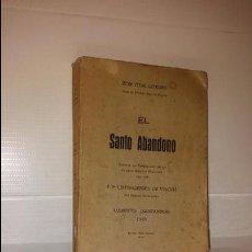 Libros antiguos: EL SANTO ABANDONO PP DE VIACELI Y DOM VITAL LEHODEY. Lote 103192423
