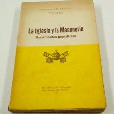 Libros antiguos: LA IGLESIA Y LA MASONERÍA, DOCUMENTOS PONTIFICIOS, 1934, ED. JOSÉ VILAMALA. 13X19,5CM. Lote 103469811