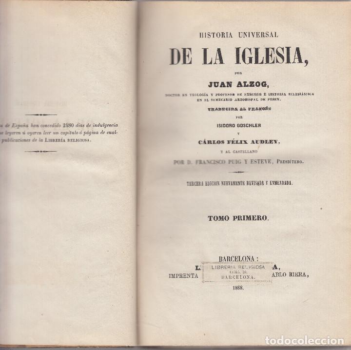 Libros antiguos: HISTORIA UNIVERSAL DE LA IGLESIA JUAN ALZOG 1868 MAPAS COMPLETA - Foto 5 - 103783267