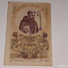 Libros antiguos: ANTIGUO LIBRO FLORES CELESTES Nº 14 - EDITORIAL SATURNINO CALLEJA - VIDA DE SAN BENITO AÑO 1898. Lote 107868376
