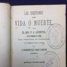 Libri antichi: LEFEBVRE. LAS CUESTIONES DE VIDA Ó MUERTE. 1878. Lote 103936271